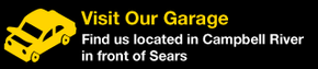 Visit Our Garage | Find us located in Campbell River in front of Sears